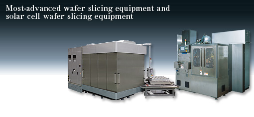 Most-advanced wafer slicing equipment and solar cell wafer slicing wquipment